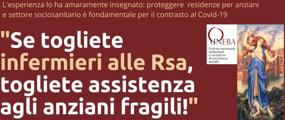 Appello Uneba: Se togliete infermieri alle Rsa, togliete assistenza agli anziani fragili!
