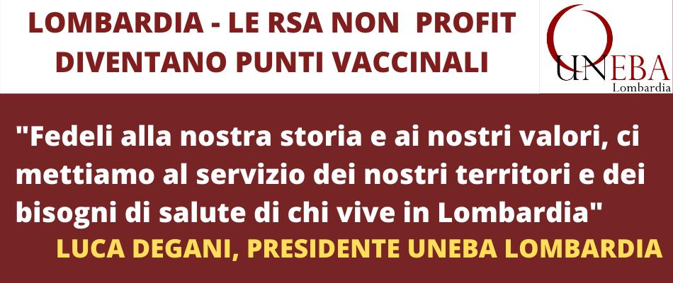Lombardia – Le Rsa e gli enti Uneba diventano centri vaccinali, al servizio di tutti