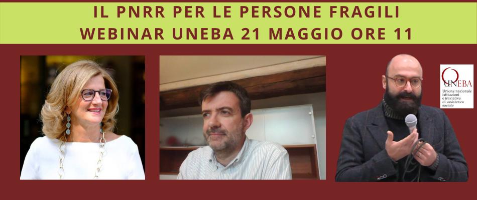 Il PNRR per le persone fragili: webinar Uneba con Carnevali, Gori, Di Bari